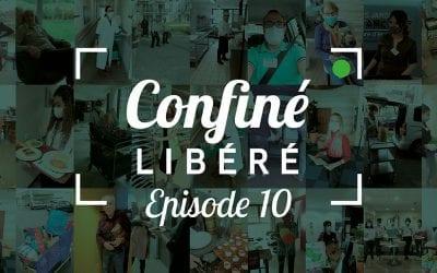 Le « Confiné Libéré » | Épisode #10