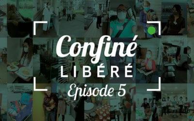 Le « Confiné Libéré » | Épisode #5