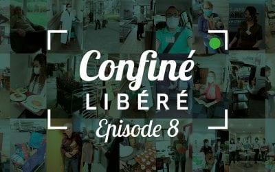 Le « Confiné Libéré » | Épisode #8